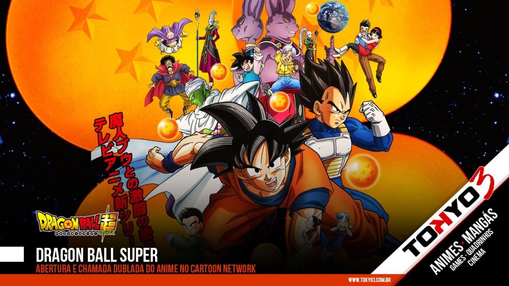 Dragon Ball Super - Abertura e chamada dublada do anime no Cartoon Network