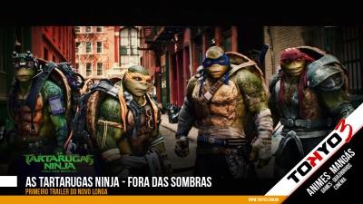 Confira o primeiro trailer de As Tartarugas Ninja - Fora das Sombras