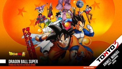 Dragon Ball Super - Primeiro pôster do novo anime