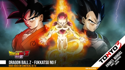 Dragon Ball Z: Fukkatsu no F (Movie 2015) - Novo vídeo em comercial de TV