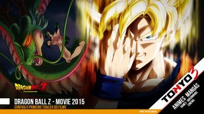 Dragon Ball Z Movie 2015 - Confira o primeiro trailer do novo filme