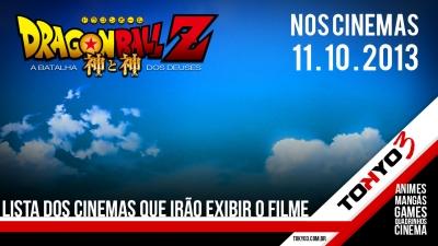 Lista de Cinemas que irão exibir Dragon Ball Z - A Batalha dos Deuses
