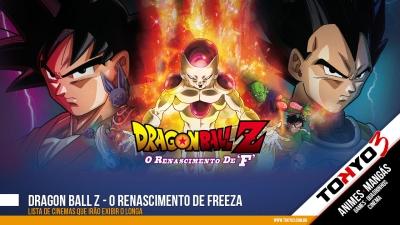 Lista de Cinemas que irão exibir Dragon Ball Z - O Renascimento de Freeza