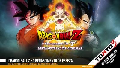 Lista OFICIAL de Cinemas que irão exibir Dragon Ball Z - O Renascimento de Freeza