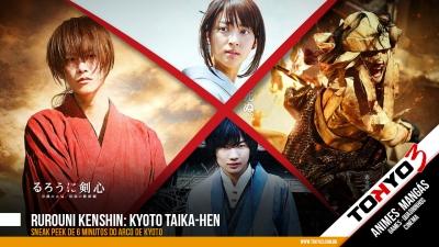 Rurouni Kenshin: Kyoto Taika-hen - Sneak Peek de 6 minutos do arco de Kyoto