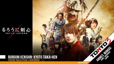 Rurouni Kenshin: Kyoto Taika-hen - Veja o terceiro trailer oficial e novo pôster do filme